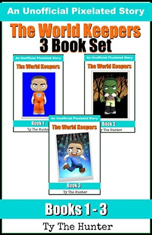 The World Keepers 1-3: 3 Book Set - Roblox: Prison Life, Zombie Assault, Breaking In To Prison Life