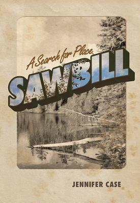 Sawbill: A Search for Place