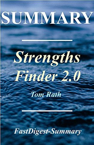 Summary - StrengthsFinder 2.0: Book By Tom Rath (Strengthsfinder 2.0 - A Full Book Summary - Book, Hardcover, Paperback, Audiobook 1)