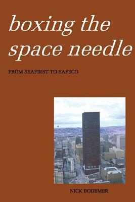 Boxing the Space Needle: A History of the Seattle-First National Bank Building