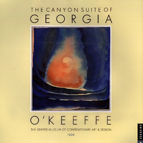 Cal 99 Canyon Suite of Georgia O'Keeffe Calendar: The Kemper Museum of Contemporary Art & Design (Canyon Suite Series)