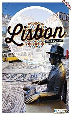 Lisbon Wait For Me – Travel Guide