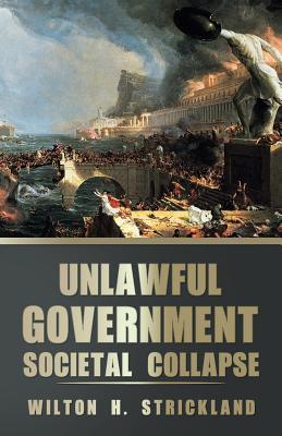 Unlawful Government: Societal Collapse