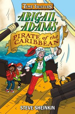 Abigail Adams, Pirate of the Caribbean (Time Twisters, #2)
