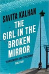 The Girl in the Broken Mirror by Savita Kalhan