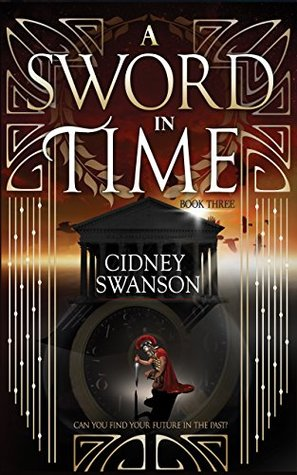 A Sword in Time by Cidney Swanson