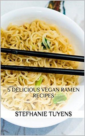 5 Delicious Vegan Ramen Recipes by Stefhanie Tuyens