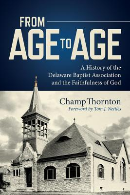 from-age-to-age-a-history-of-the-delaware-baptist-association-and-the-faithfulness-of-god