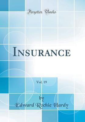 Insurance, Vol. 19 (Classic Reprint)