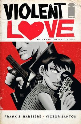 Violent Love, Vol. 2: Hearts on Fire
