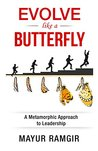 Evolve like a Butterfly: A Metamorphic Approach to Leadership
