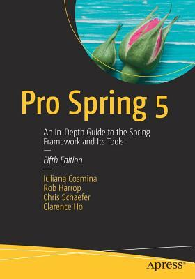 pro-spring-5-an-in-depth-guide-to-the-spring-framework-and-its-tools