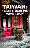 Taiwan: Hearts Beating with Love 臺灣—世外桃源 Color Edition