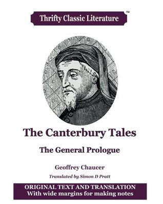 The Canterbury Tales: The General Prologue: Original Text & Translation: Volume 45