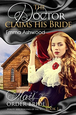 The Doctor claims his Bride (Heroes and Heroines of the West Book 1)