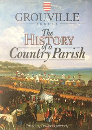Grouville, Jersey: The Story of a Country Parish