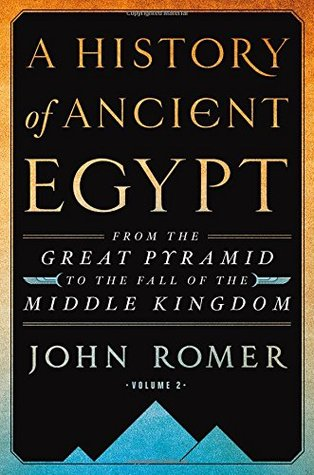 A History of Ancient Egypt Volume 2: From the Great Pyramid to the Fall of the Middle Kingdom