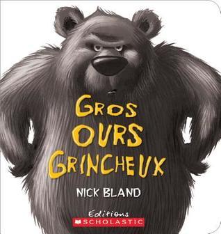 Gros Ours Grincheux par Nick Bland