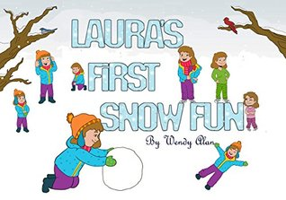 """Children's picture book: """"LAURA'S FIRST SNOW FUN"""": (Beginner readers) Values (Learning patience, dress for winter, snow) Early learning (Preschool 4-8) Bedtime Books for kids: Learning patience"""