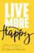 Live More Happy by Darren Morton