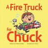 A Fire Truck for Chuck
