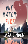 One Match Fire by Lissa Linden