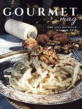 An Italian Cooking Magazine: The Gourmet Mag by Gourmet Project | Digital edition | The Yellow Issue – Winter 2018