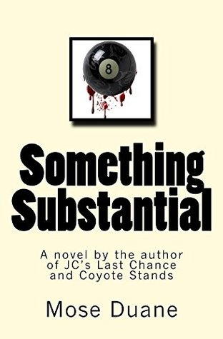 Something Substantial: A novel by the author of JC's Last Chance and Coyote Stands