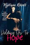 Holding On To Hope (Second Chances Duet, Book 1)