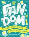 Fandom: Fic Writers, Vidders, Gamers, Artists, and Cosplayers