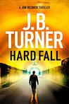 Hard Fall by J.B. Turner