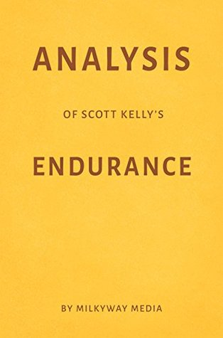 Analysis of Scott Kelly's Endurance by Milkyway Media