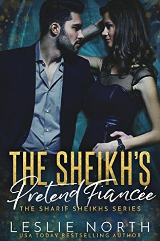 The Sheikh's Pretend Fiancée by Leslie North