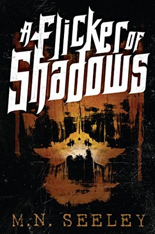A Flicker Of Shadows by M.N. Seeley