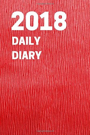 Diary 2018: Daily Journal, Red Edition, Calendar, January 2018 - December 2018, , lined, one page per Day, Best daily Planer 6 x 9 inches