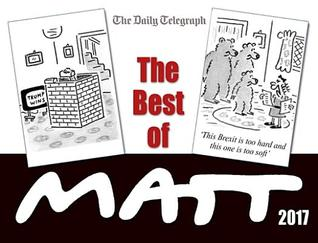 The Best of Matt 2017: Our World Today - Brilliantly Funny Cartoons