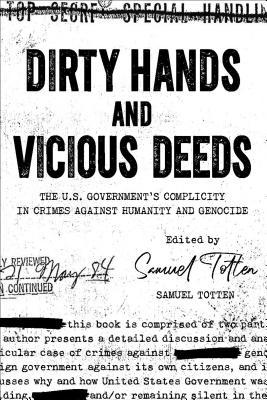 Dirty Hands and Vicious Deeds: The Us Government's Complicity in Crimes Against Humanity and Genocide