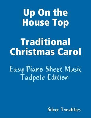 Up on the House Top Traditional Christmas Carol - Easy Piano Sheet Music Tadpole Edition