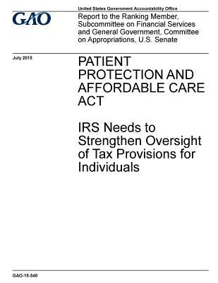 Patient Protection and Affordable Care ACT: IRS Needs to Strengthen Oversight of Tax Provisions for Individuals