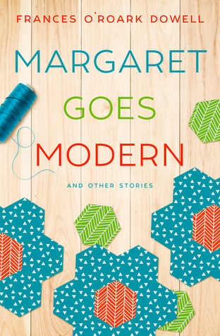 Margaret Goes Modern by Frances O'Roark Dowell