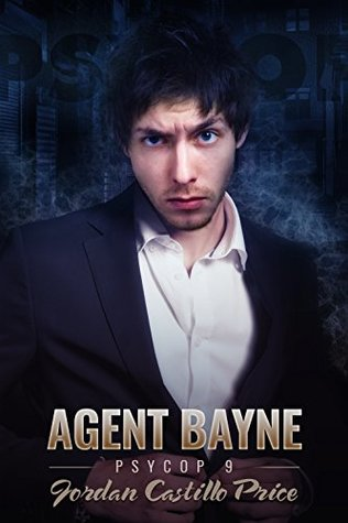 Release Day Review:  Agent Bayne (Psycop #9) by Jordan Castillo Price