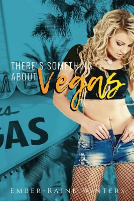 There's Something about Vegas (Las Vegas Nights, #1)