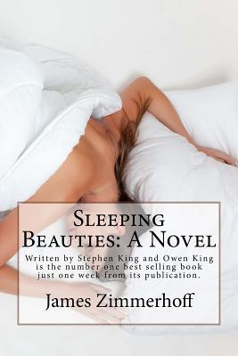 Sleeping Beauties: A Novel: Written by Stephen King and Owen King Is the Number One Best Selling Book Just One Week from Its Publication.