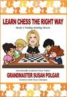 Learn Chess the Right Way: Book 5: Finding Winning Moves