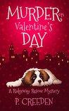 Murder on Valentine's Day by P. Creeden