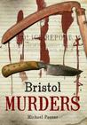 Bristol Murders & Misdeameanours. Mike Posner