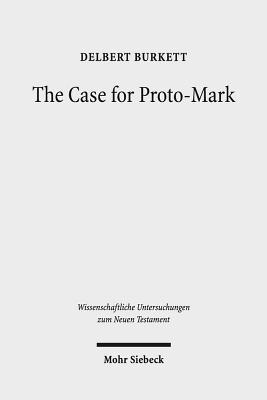 The Case for Proto-Mark: A Study in the Synoptic Problem