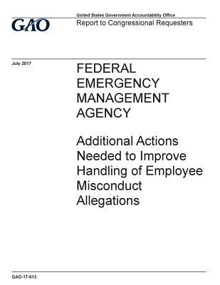 Federal Emergency Management Agency: Additional Actions Needed to Improve Handling of Employee Misconduct Allegations