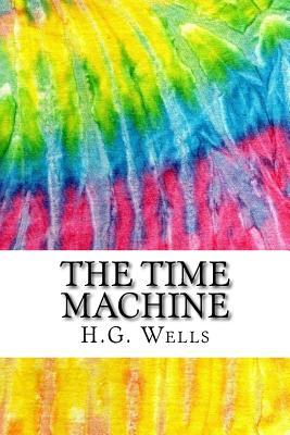 The Time Machine: Includes MLA 8 Style Citations for Scholarly Secondary Sources, Peer-Reviewed Journal Articles and Critical Essays
