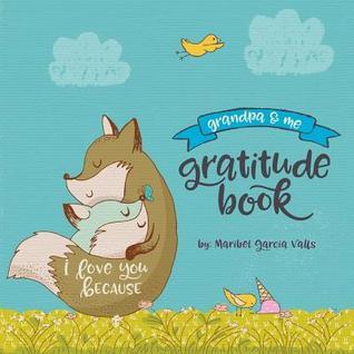 I Love You Because: Grandpa and Me Gratitude Book